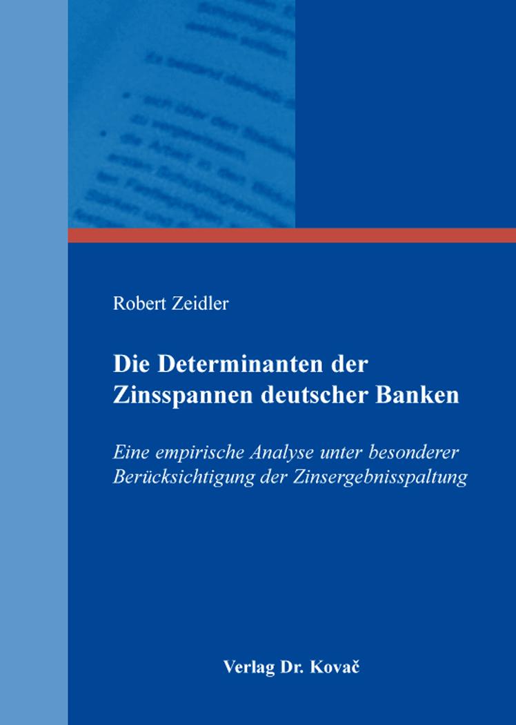 Cover: Die Determinanten der Zinsspannen deutscher Banken