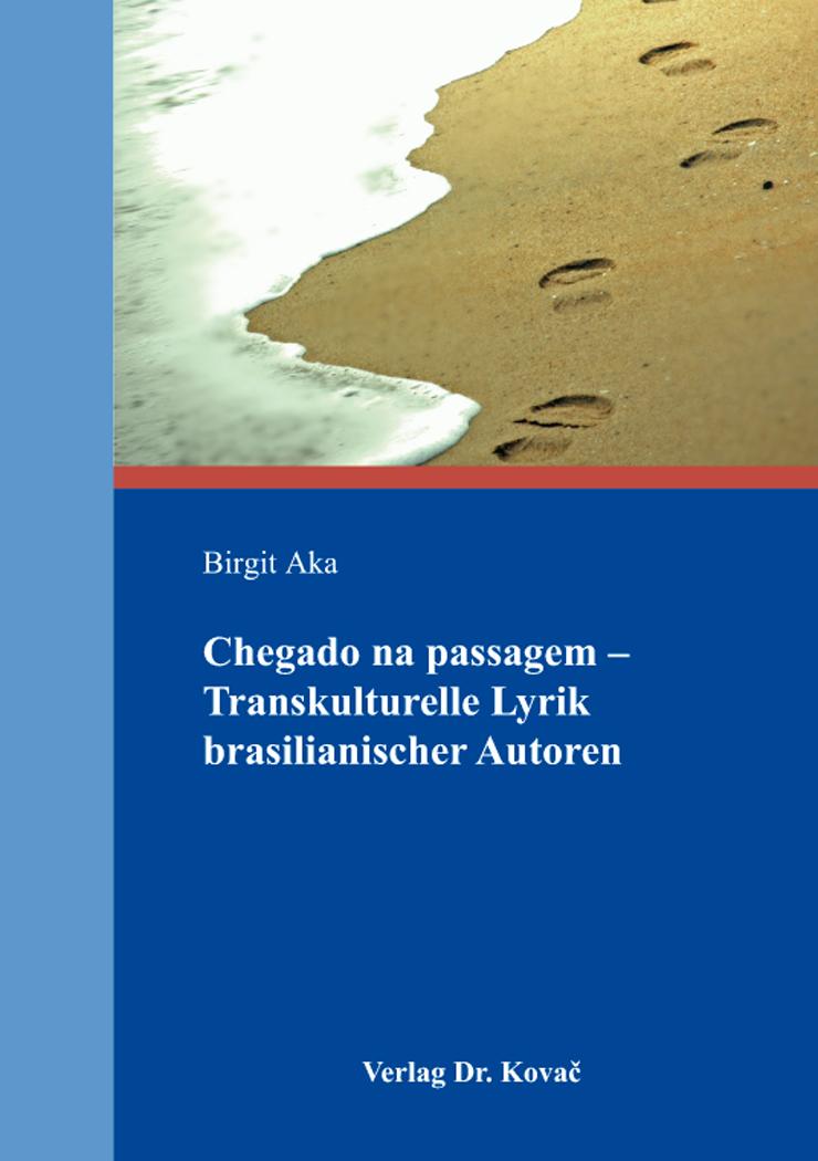 Cover: Chegado na passagem – Transkulturelle Lyrik brasilianischer Autoren