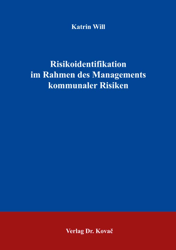 Cover: Risikoidentifikation im Rahmen des Managements kommunaler Risiken