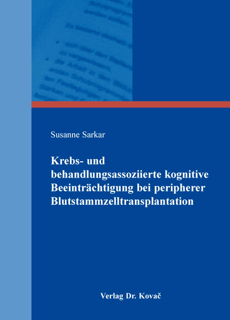 Cover: Krebs- und behandlungsassoziierte kognitive Beeinträchtigungen bei peripherer Blutstammzelltransplantation