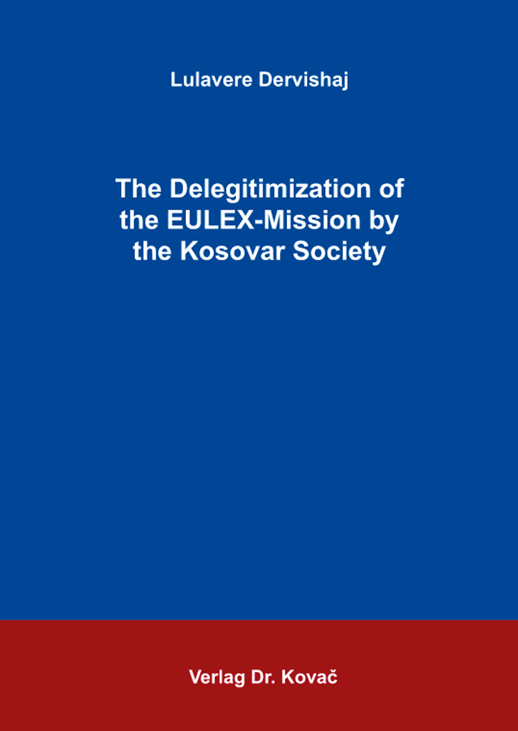Cover: The Delegitimization of the EULEX-Mission by the Kosovar Society