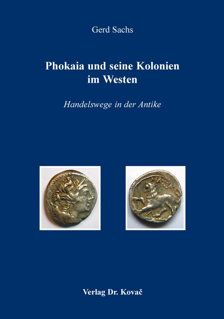 Cover: Phokaia und seine Kolonien im Westen