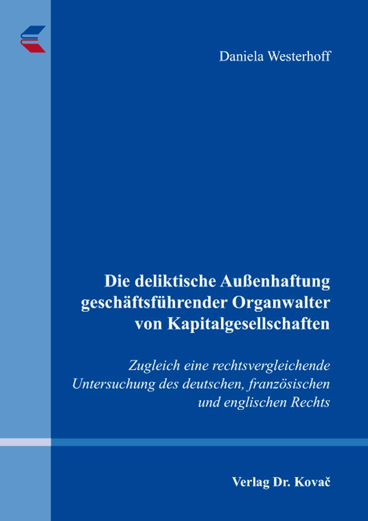 Cover: Die deliktische Außenhaftung geschäftsführender Organwalter von Kapitalgesellschaften
