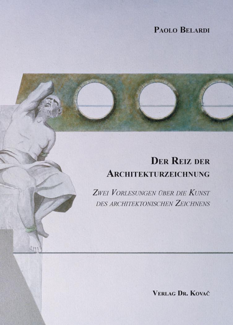 Cover: Der Reiz der Architekturzeichnung