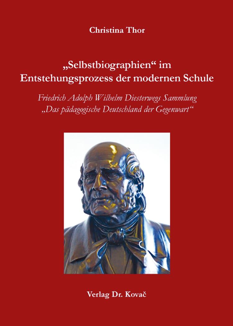 """Cover: """"Selbstbiographien"""" im Entstehungsprozess der modernen Schule"""