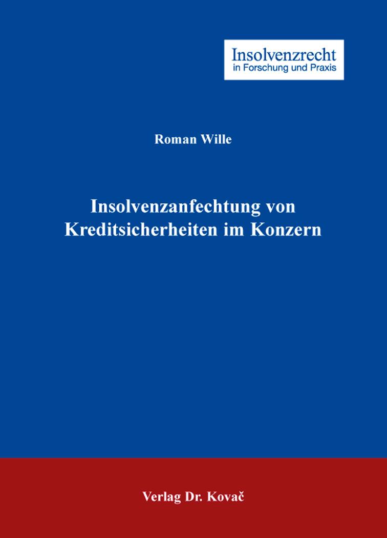 Cover: Insolvenzanfechtung von Kreditsicherheiten im Konzern