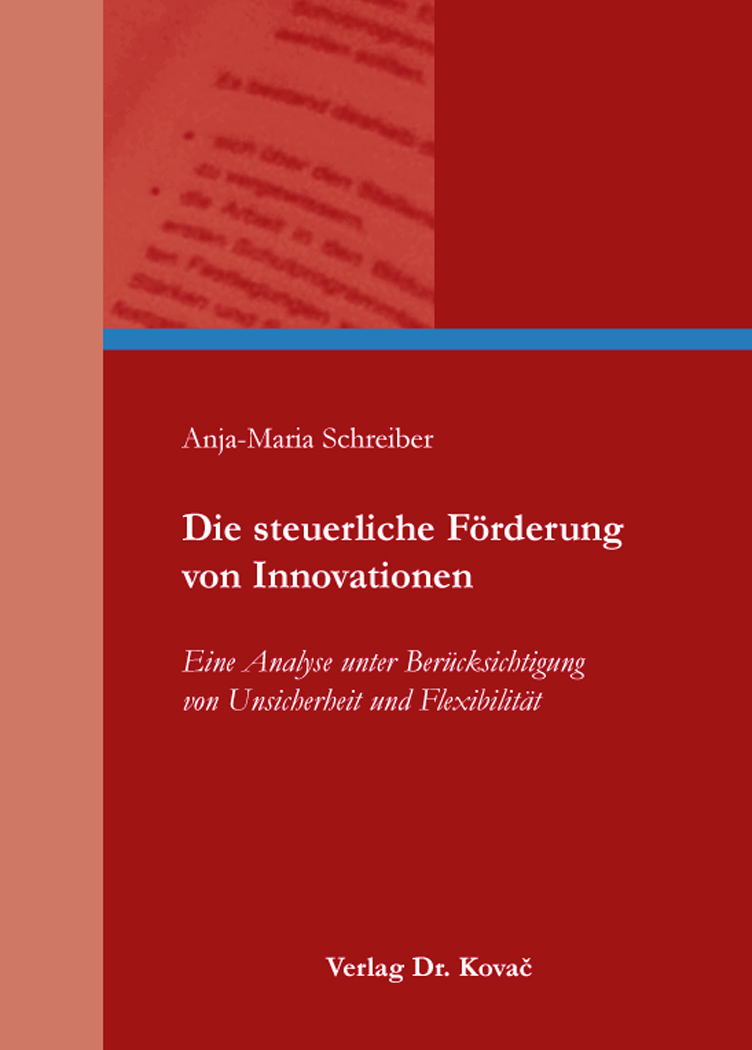 Cover: Die steuerliche Förderung von Innovationen