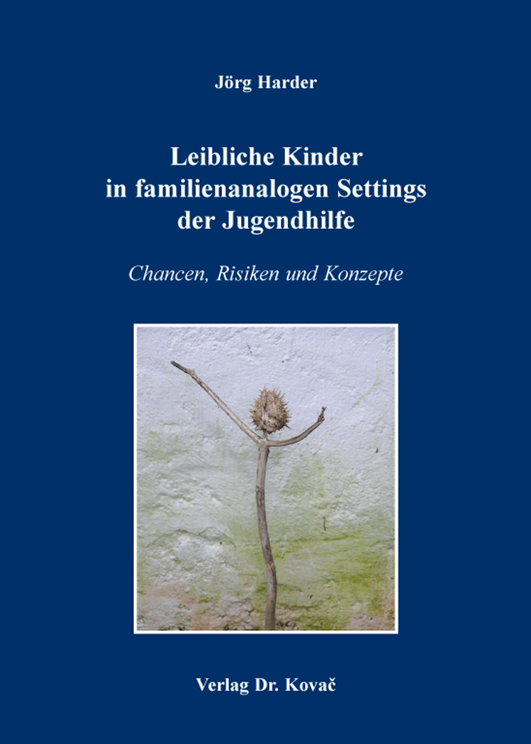 Cover: Leibliche Kinder in familienanalogen Settings der Jugendhilfe