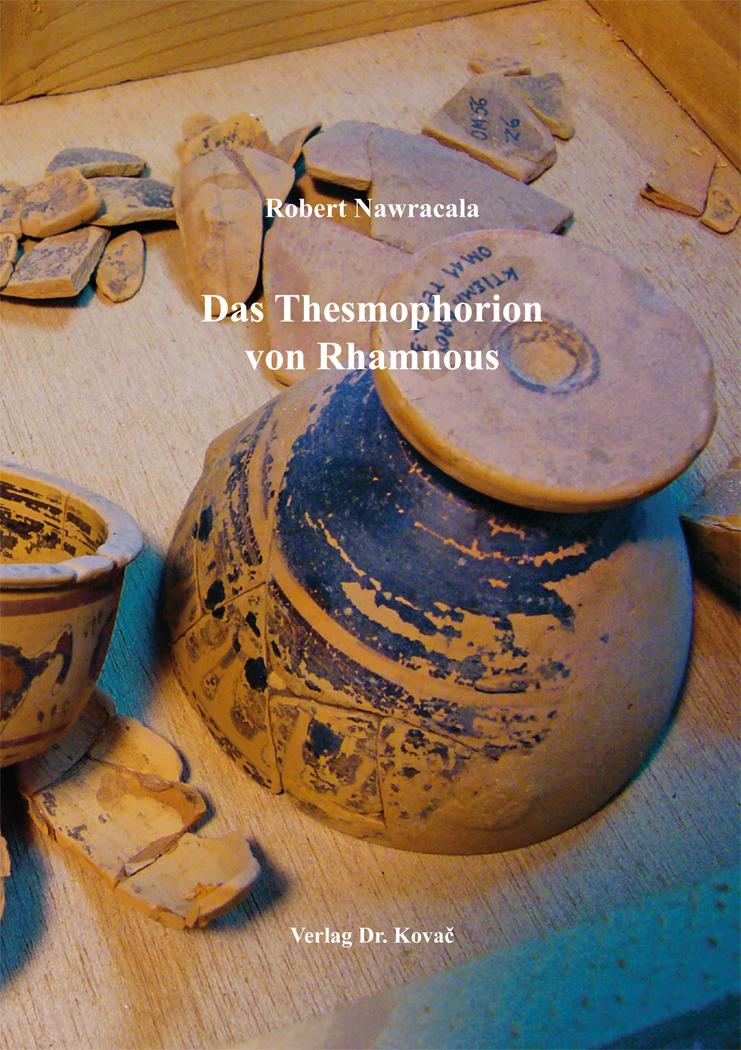 Cover: Das Thesmophorion von Rhamnous