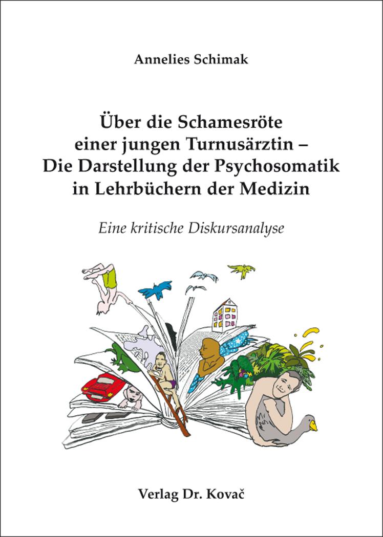 Cover: Über die Schamesröte einer jungen Turnusärztin – Die Darstellung der Psychosomatik in Lehrbüchern der Medizin
