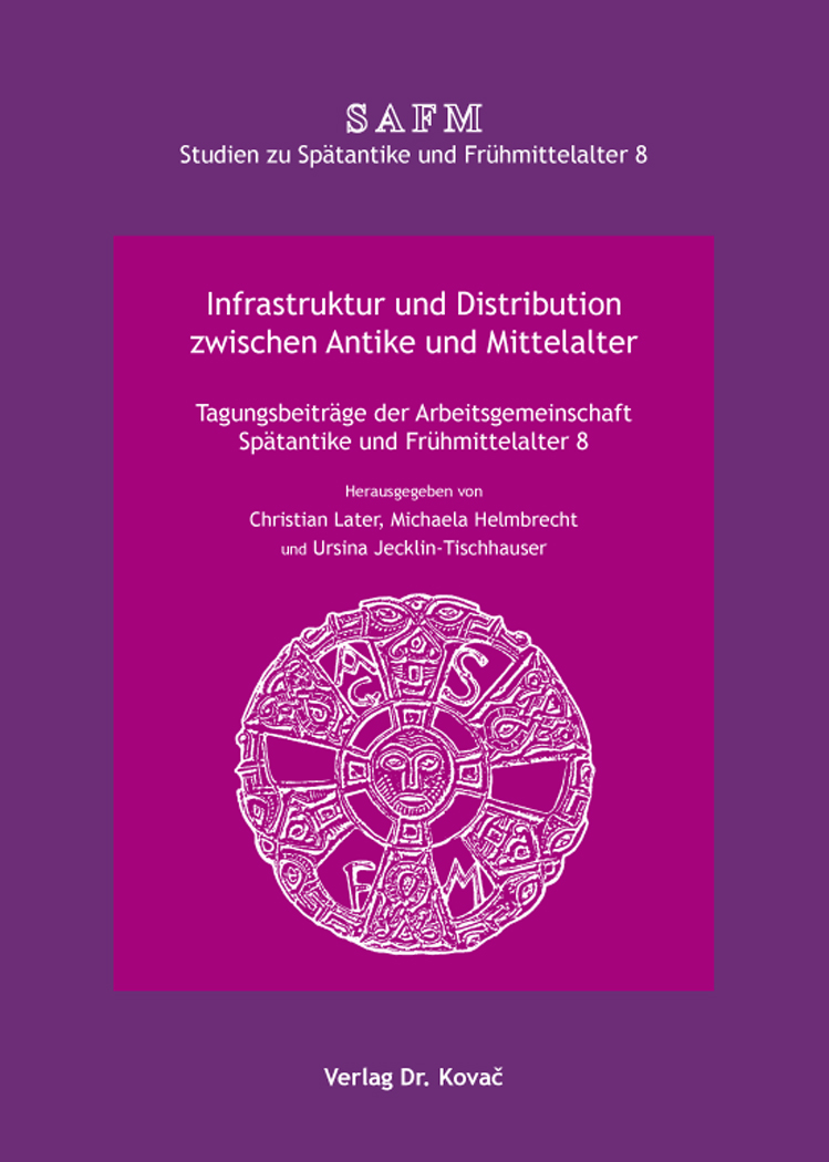 Cover: Infrastruktur und Distribution zwischen Antike und Mittelalter