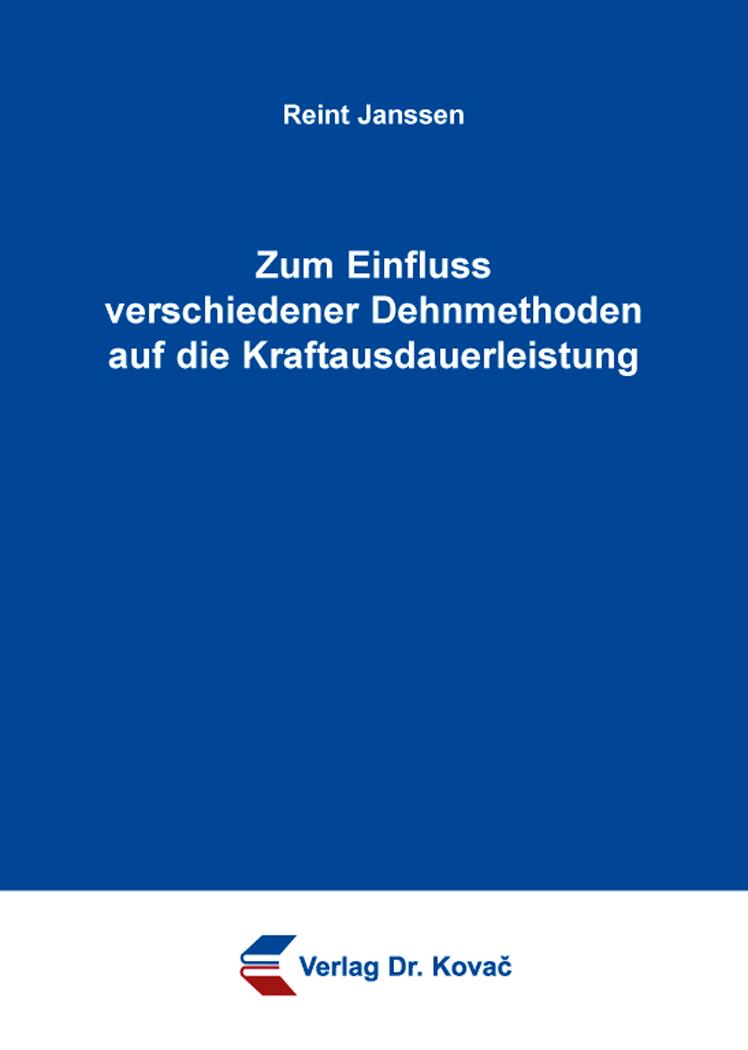 Cover: Zum Einfluss verschiedener Dehnmethoden auf die Kraftausdauerleistung