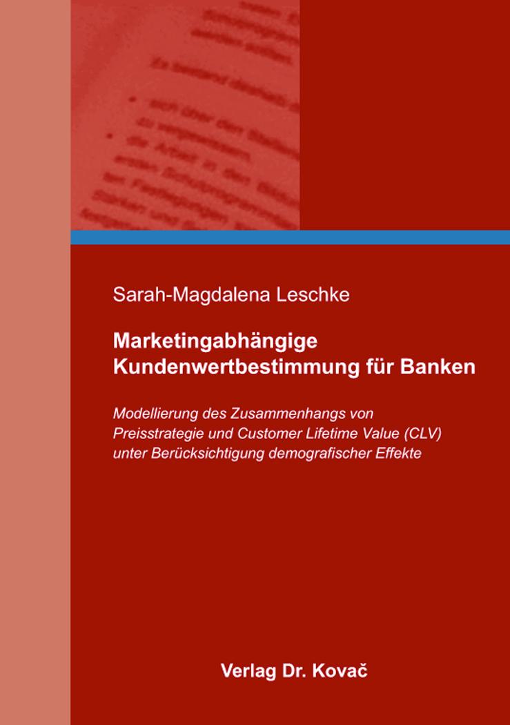 Cover: Marketingabhängige Kundenwertbestimmung für Banken