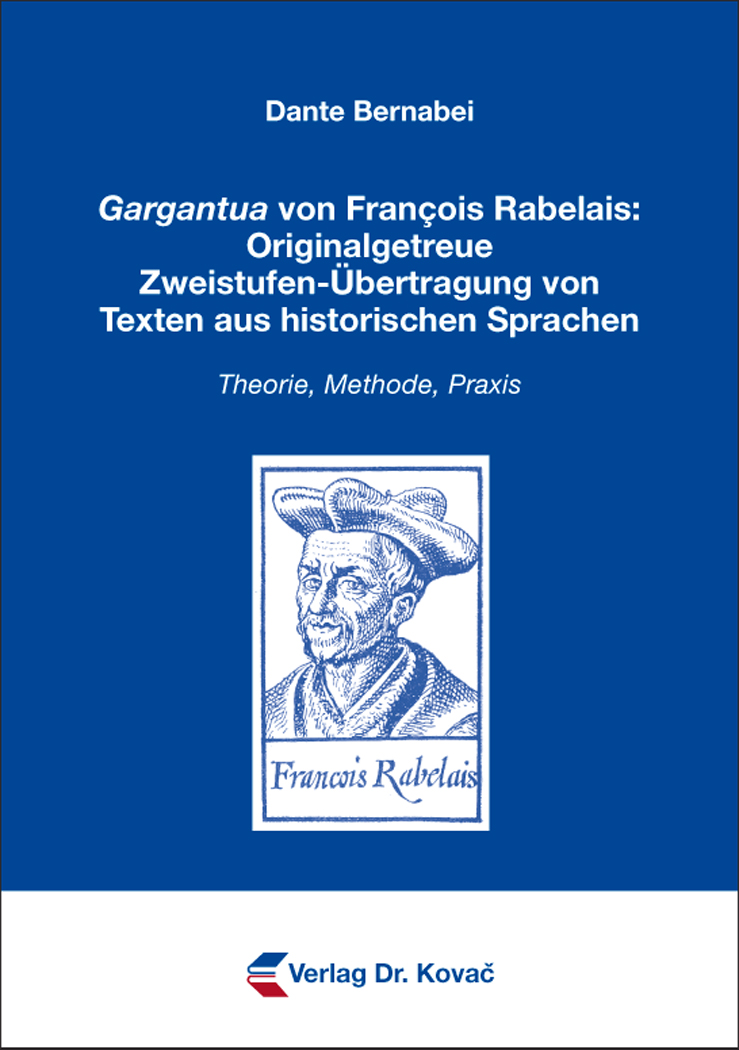 Cover: Gargantua von François Rabelais: Originalgetreue Zweistufen-Übertragung von Texten aus historischen Sprachen