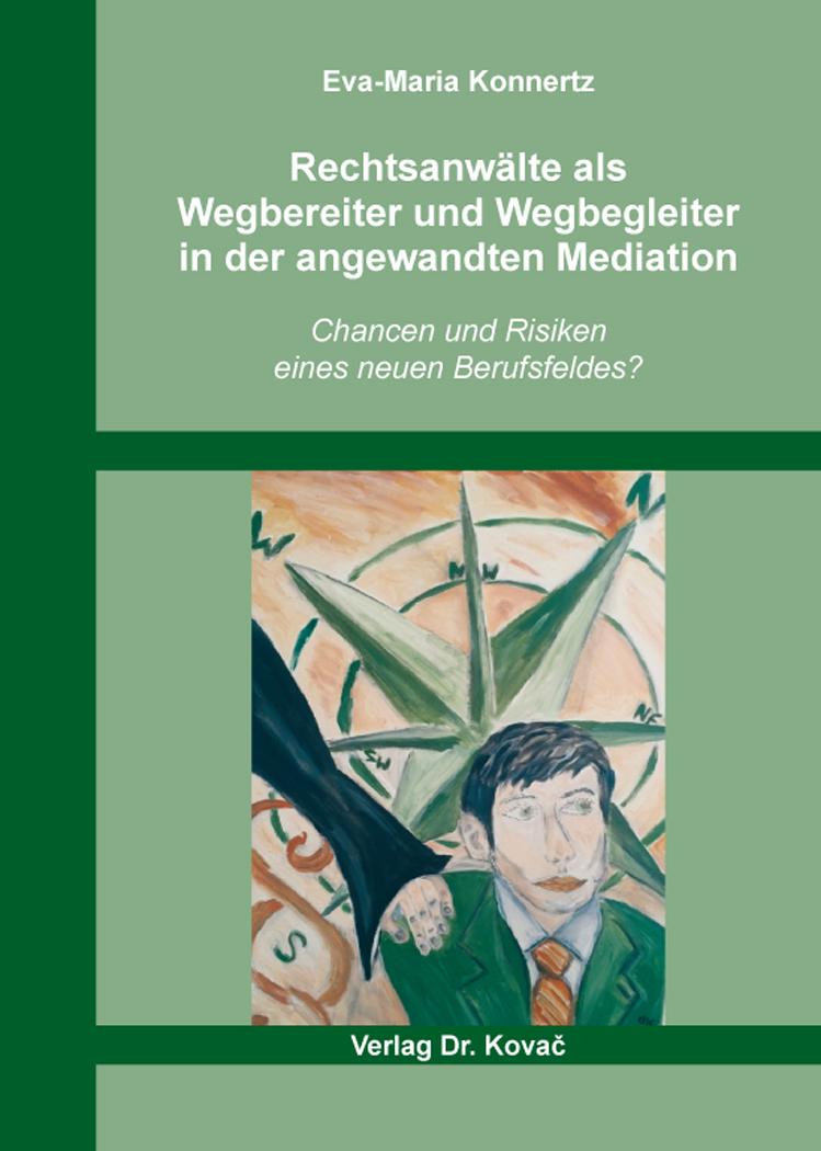 Cover: Rechtsanwälte als Wegbereiter und Wegbegleiter in der angewandten Mediation