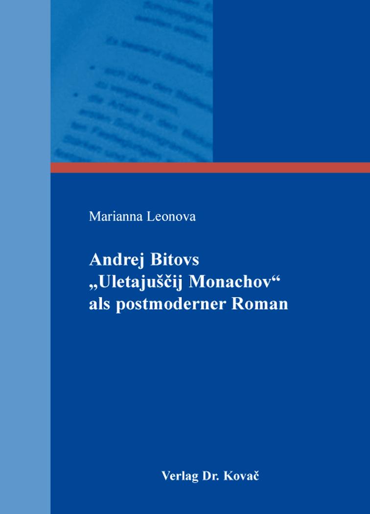 """Cover: Andrej Bitovs """"Uletajušcij Monachov"""" als postmoderner Roman"""