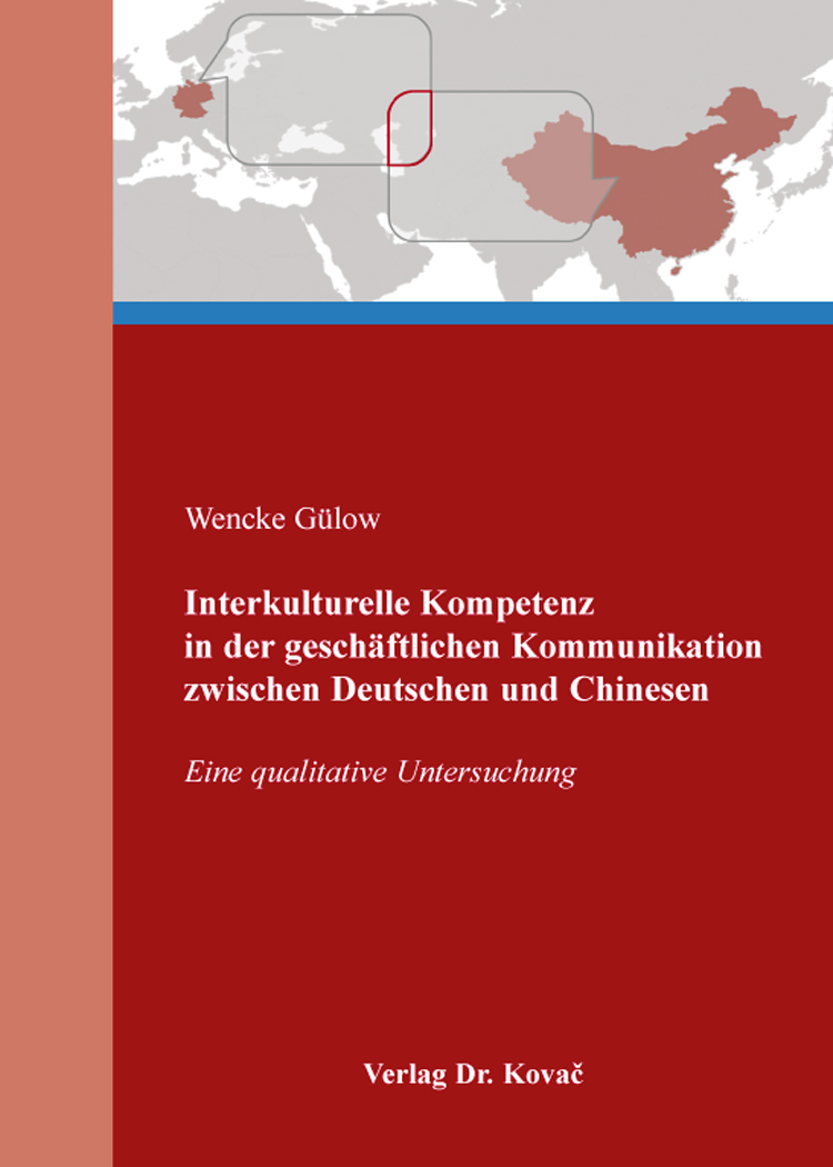 Cover: Interkulturelle Kompetenz in der geschäftlichen Kommunikation zwischen Deutschen und Chinesen
