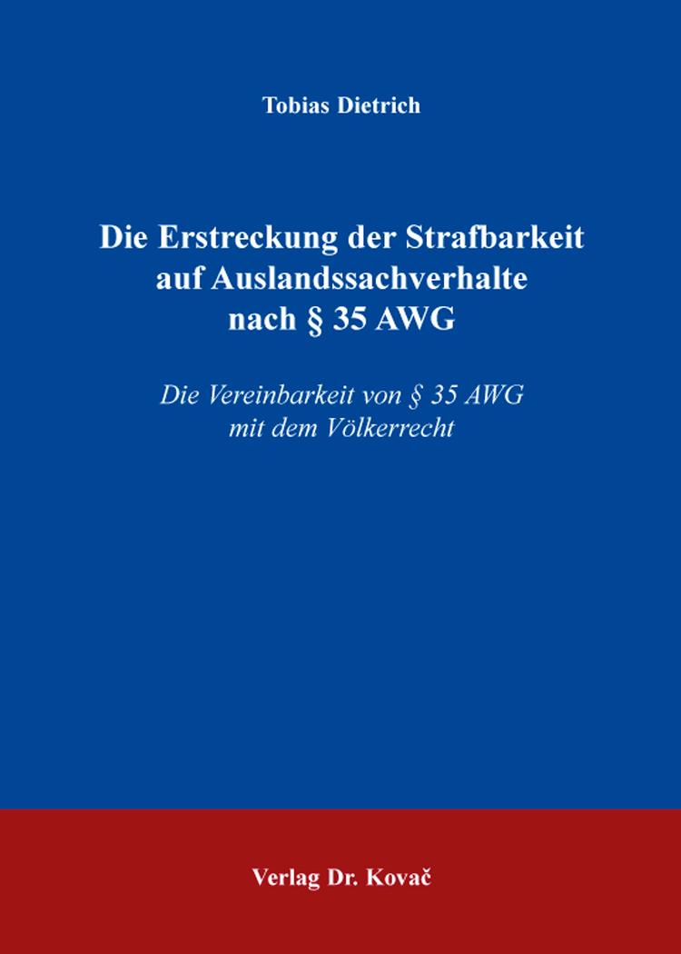 Cover: Die Erstreckung der Strafbarkeit auf Auslandssachverhalte nach § 35 AWG