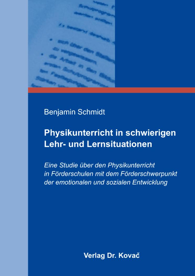 Cover: Physikunterricht in schwierigen Lehr- und Lernsituationen