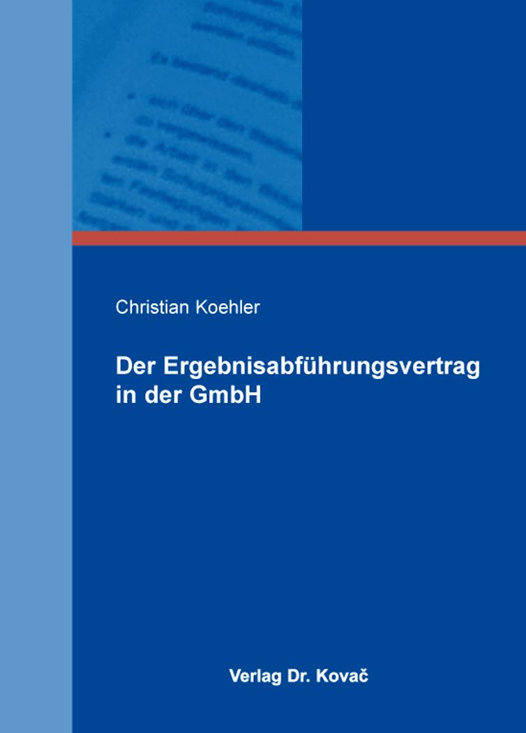 Cover: Der Ergebnisabführungsvertrag in der GmbH