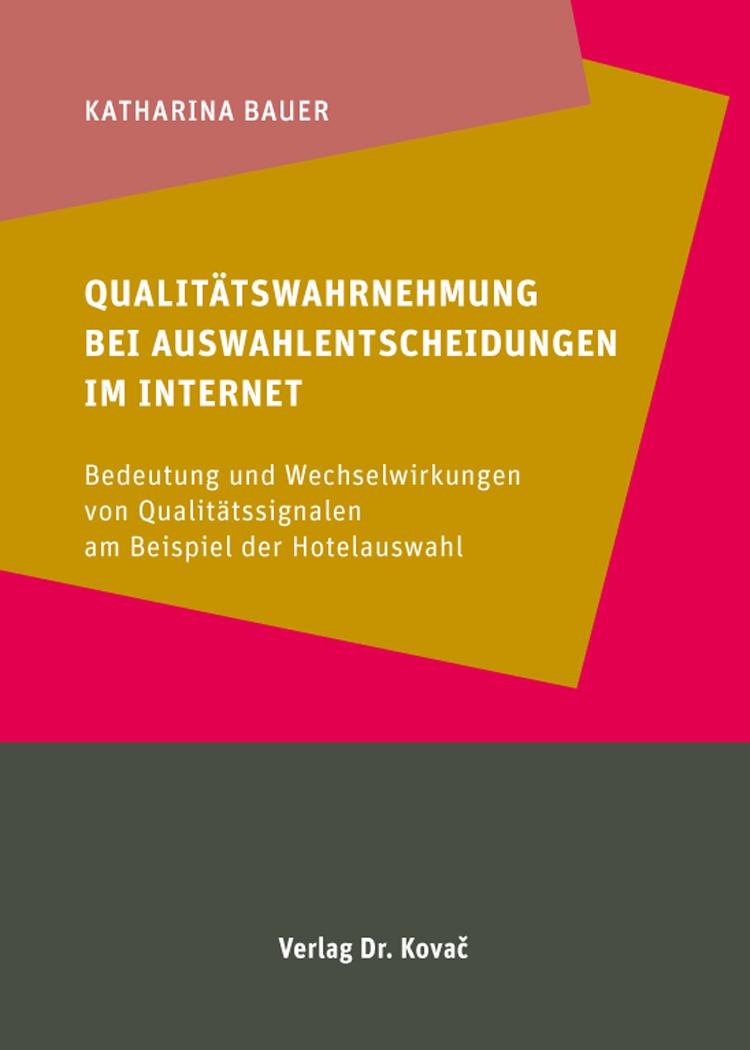 Cover: Qualitätswahrnehmung bei Auswahlentscheidungen im Internet
