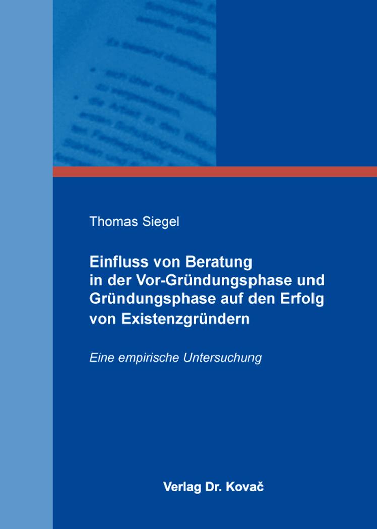 Cover: Einfluss von Beratung in der Vor-Gründungsphase und Gründungsphase auf den Erfolg von Existenzgründern