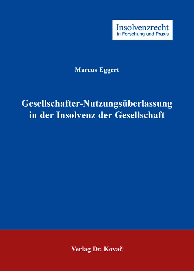 Cover: Gesellschafter-Nutzungsüberlassung in der Insolvenz der Gesellschaft