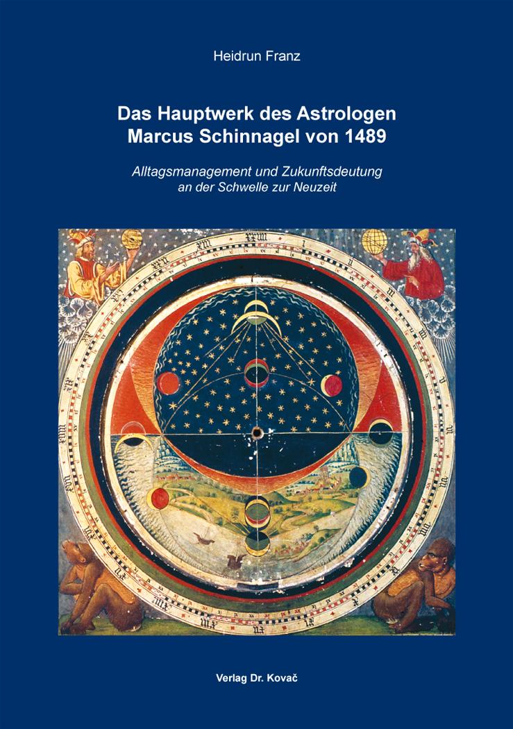 Cover: Das Hauptwerk des Astrologen Marcus Schinnagel von 1489