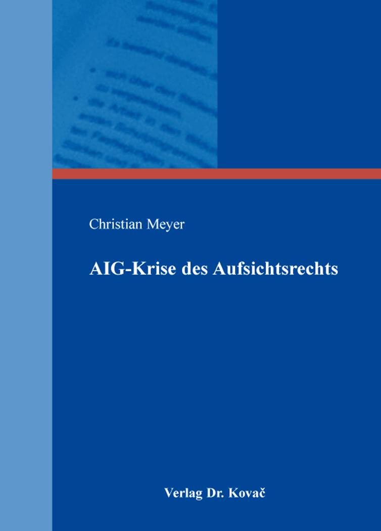 Cover: AIG-Krise des Aufsichtsrechts