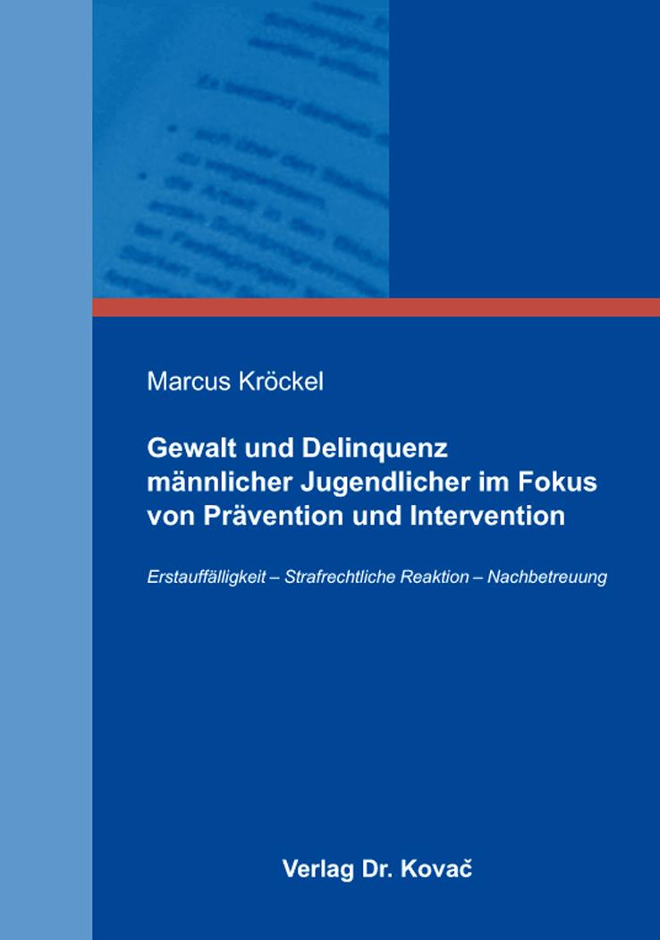 Cover: Gewalt und Delinquenz männlicher Jugendlicher im Fokus von Prävention und Intervention