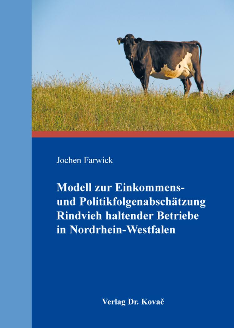 Cover: Modell zur Einkommens- und Politikfolgenabschätzung Rindvieh haltender Betriebe in Nordrhein-Westfalen