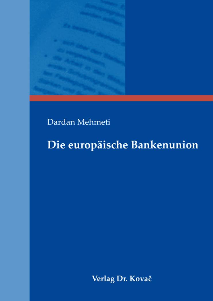 Cover: Die europäische Bankenunion