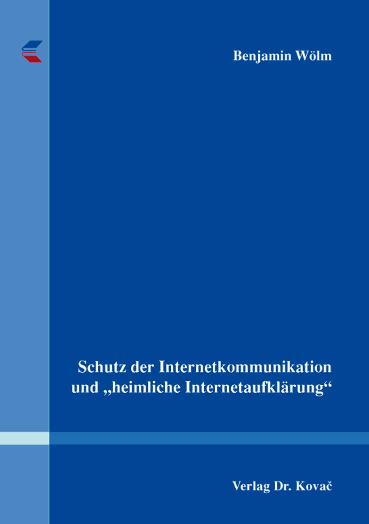 """Cover: Schutz der Internetkommunikation und """"heimlicheInternetaufklärung"""""""