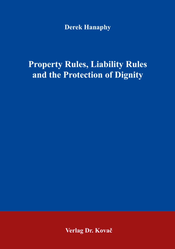Cover: Property Rules, Liability Rules and the Protection of Dignity