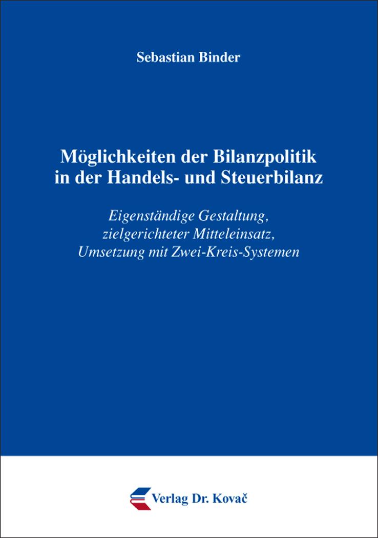Cover: Möglichkeiten der Bilanzpolitik in der Handels- und Steuerbilanz
