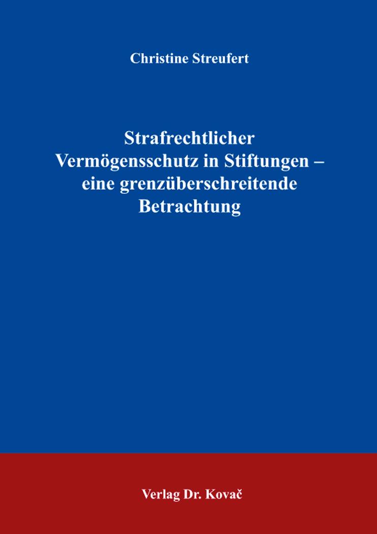 Cover: Strafrechtlicher Vermögensschutz in Stiftungen – eine grenzüberschreitende Betrachtung