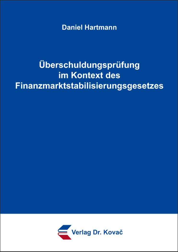 Cover: Überschuldungsprüfung im Kontext des Finanzmarktstabilisierungsgesetzes