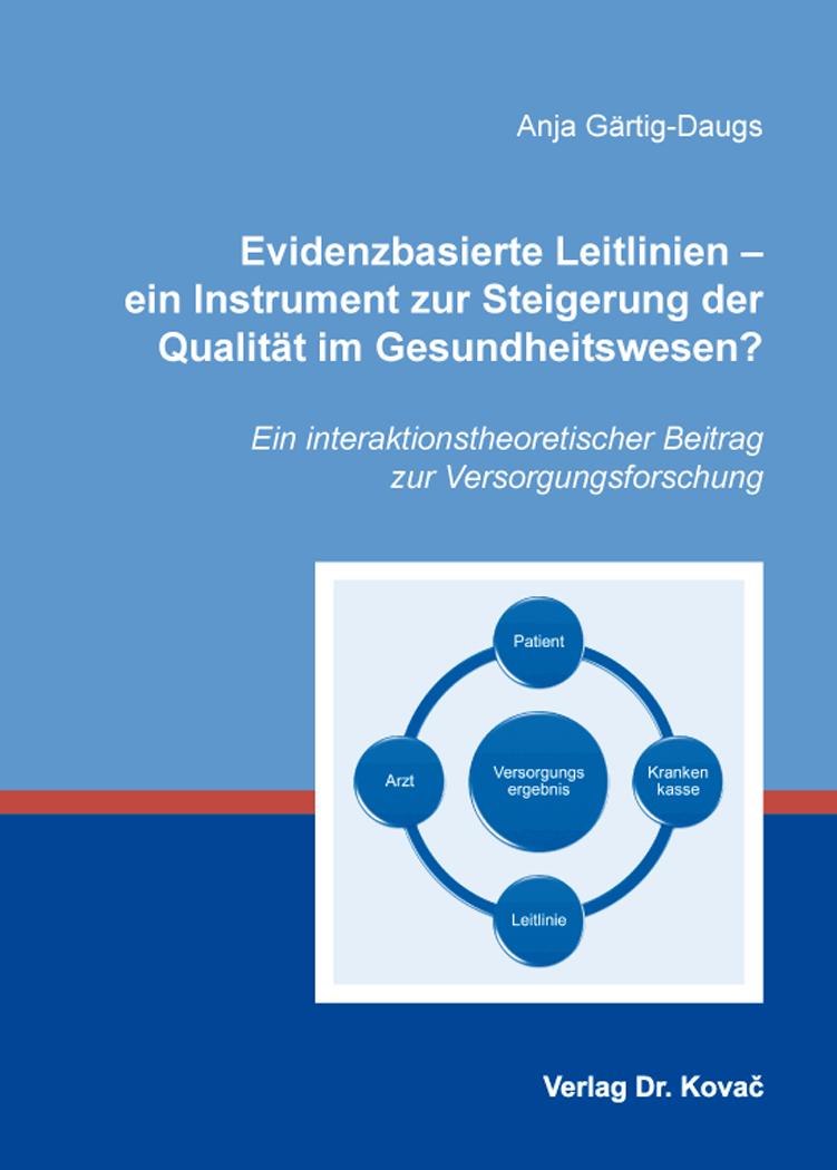 Cover: Evidenzbasierte Leitlinien – ein Instrument zur Steigerung der QualitätimGesundheitswesen?