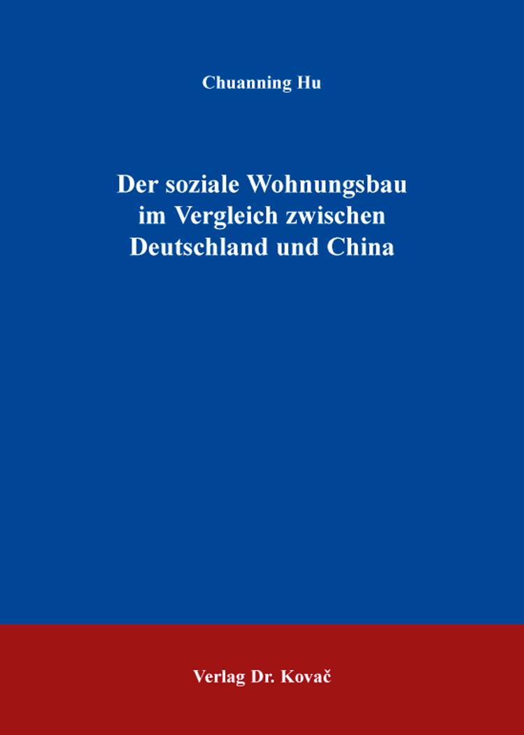 Cover: Der soziale Wohnungsbau im Vergleich zwischen Deutschland und China