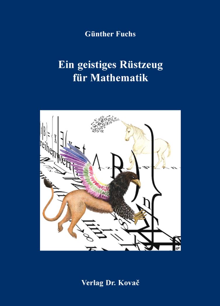 Cover: Ein geistiges Rüstzeug für Mathematik