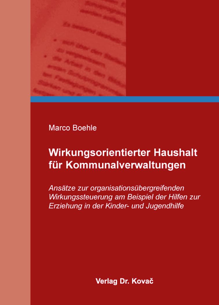 Cover: Wirkungsorientierter Haushalt für Kommunalverwaltungen