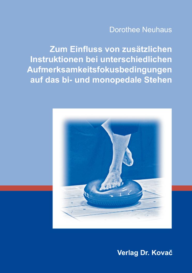 Cover: Zum Einfluss von zusätzlichen Instruktionen bei unterschiedlichen Aufmerksamkeitsfokusbedingungen auf das bi- und monopedale Stehen