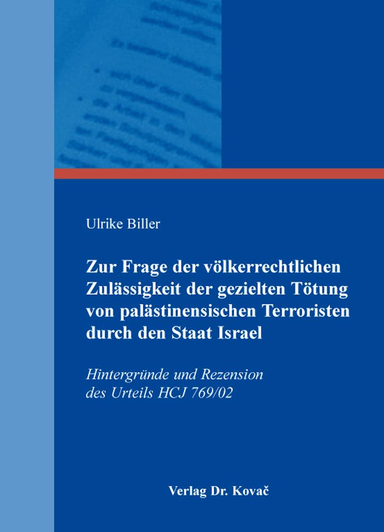 Cover: Zur Frage der völkerrechtlichen Zulässigkeit der gezielten Tötung von palästinensischen Terroristen durch den Staat Israel