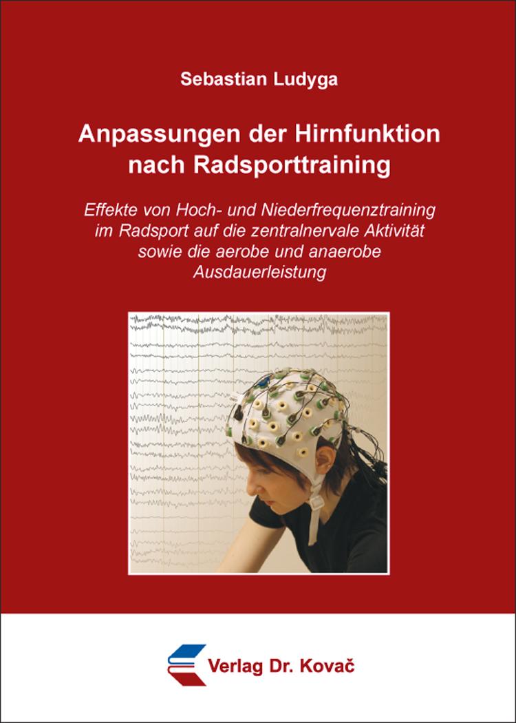 Cover: Anpassungen der Hirnfunktion nach Radsporttraining