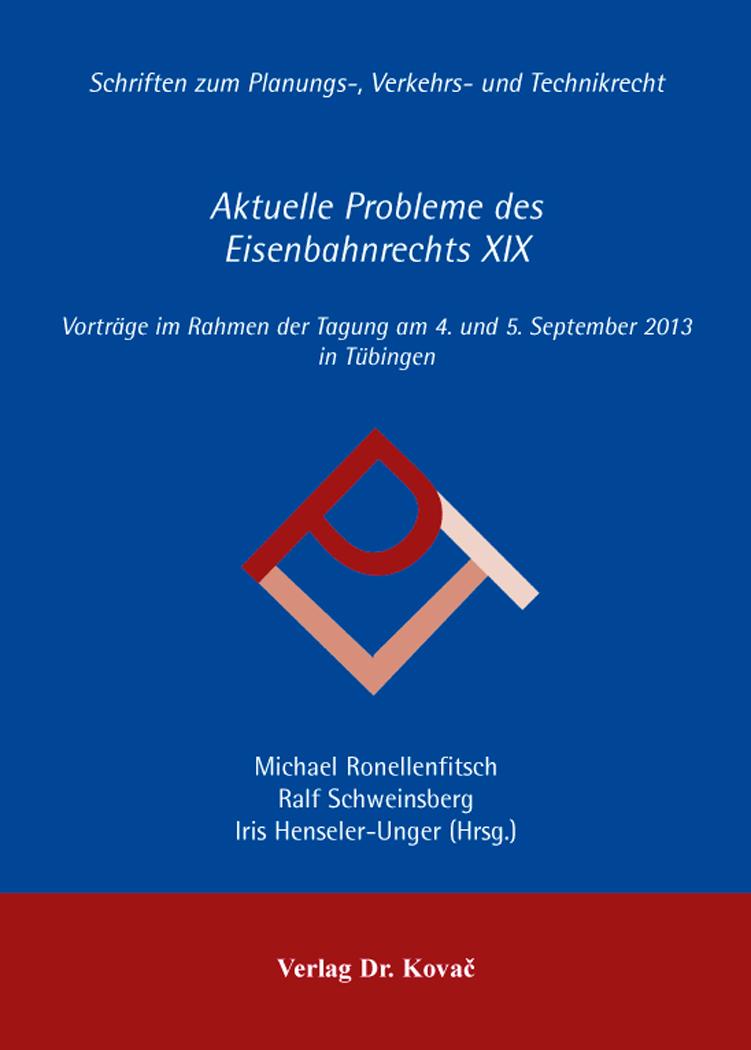 Cover: Aktuelle Probleme des Eisenbahnrechts XIX