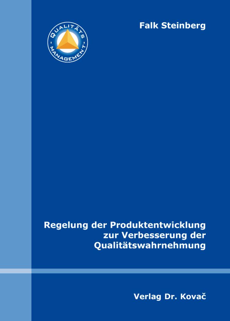 Cover: Regelung der Produktentwicklung zur Verbesserung der Qualitätswahrnehmung