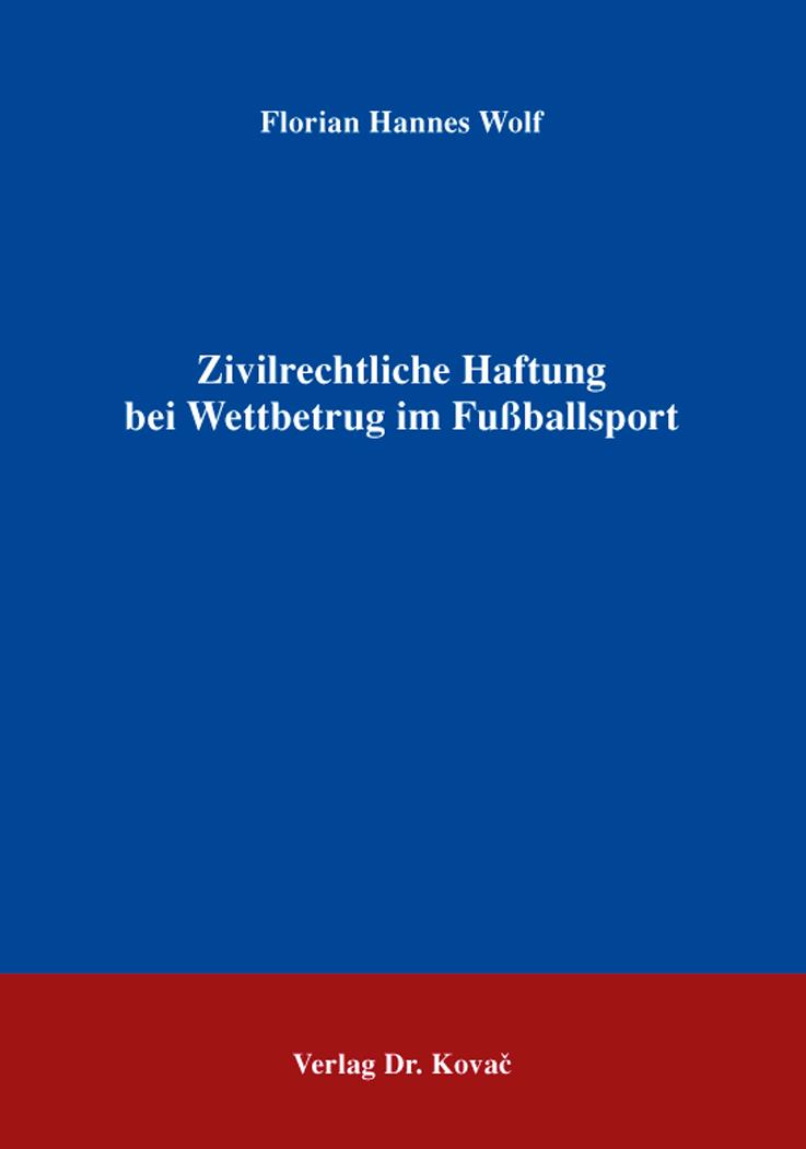 Cover: Zivilrechtliche Haftung bei Wettbetrug im Fußballsport