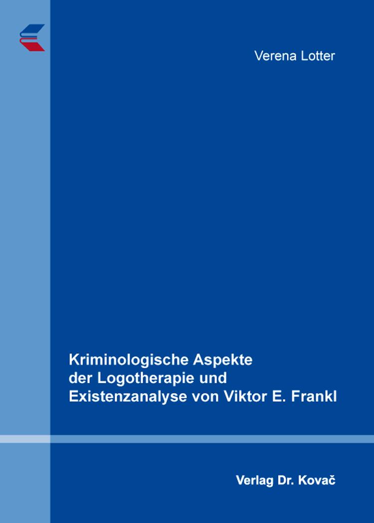 Cover: Kriminologische Aspekte der Logotherapie und Existenzanalyse von Viktor E. Frankl