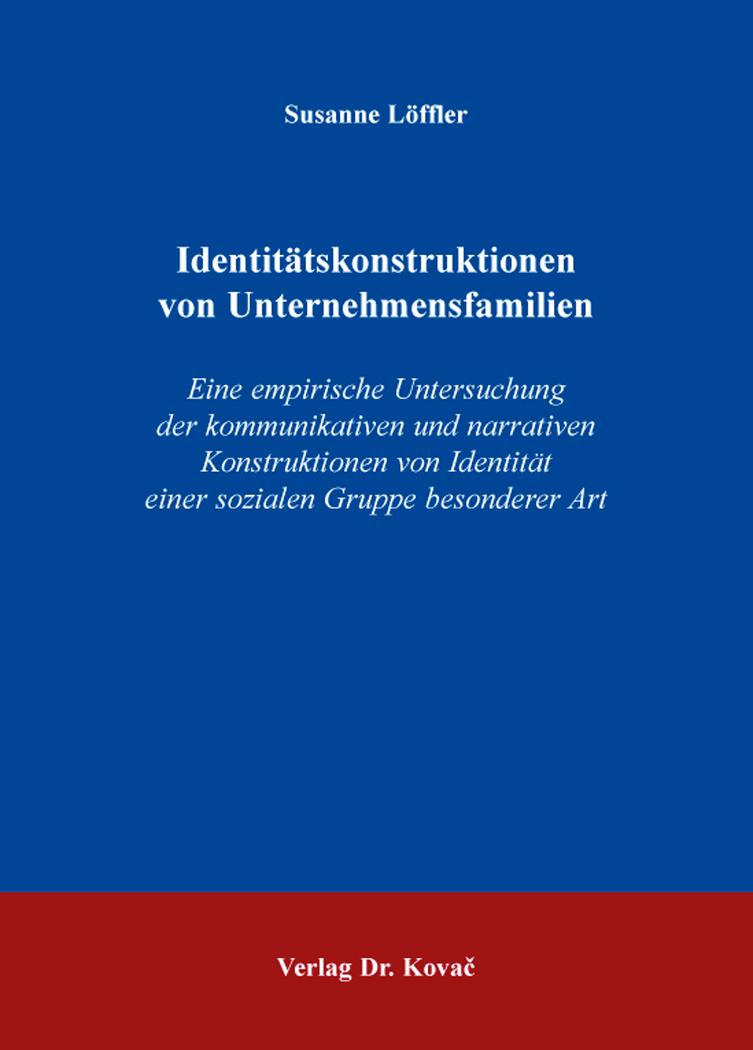 Cover: Identitätskonstruktionen von Unternehmensfamilien
