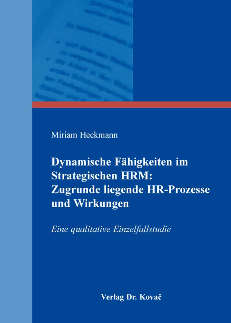 Cover: Dynamische Fähigkeiten im Strategischen HRM: Zugrunde liegende HR-Prozesse undWirkungen